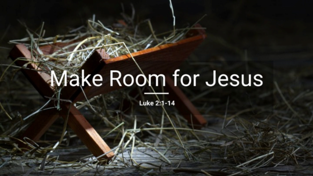 Prepare the Way: Make Room for Jesus