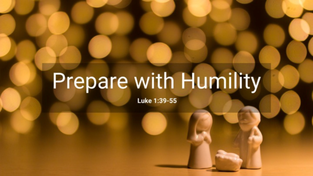 Prepare the Way: Prepare with Humility