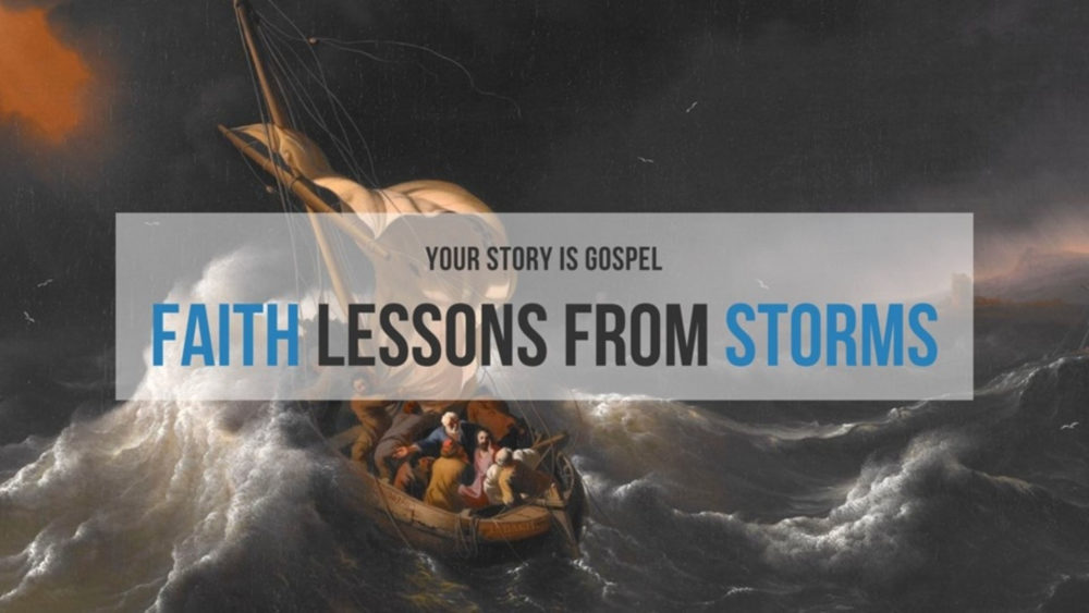 Faith Lessons from Storms