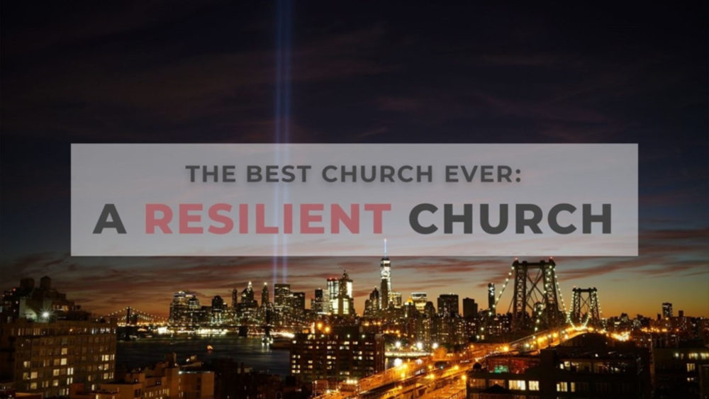 The Best Church Ever is Resilient Image